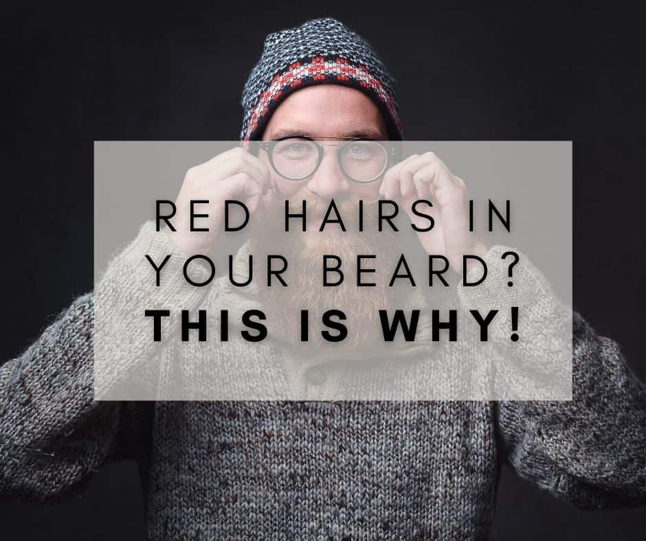 Red hairs in your beard? This is why!